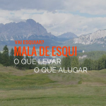Mala de Esqui: O que levar e o que alugar
