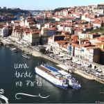 Uma tarde no Porto: Roteiro em Portugal