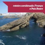 Roteiro Combinado na França: Paris e País Basco