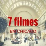Chicago e o Cinema – 7 dicas de lugares