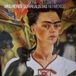 Arte e viagens: Frida Kahlo no Instituto Tomie Ohtake em São Paulo