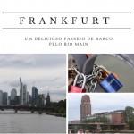 Em Frankfurt curta o passeio de barco pelo Rio Main