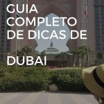 Roteiro e Guia de viagem para Dubai