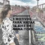 5 motivos para andar de bike em Nova York