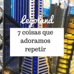 Legoland Florida: 7 coisas que adoramos repetir