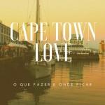 O que fazer e onde ficar em Cape Town ou Cidade do Cabo: O que fizemos e gostamos