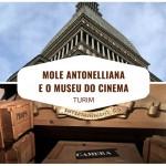 A Mole Antonelliana e o Museu Nacional do Cinema de Turim