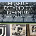 Visitando o Museu da Juventus