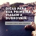 Dicas para sua primeira viagem a Dubrovnik