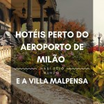 Hotéis perto do aeroporto de Milão – Malpensa