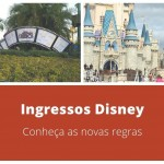 Disney – o que mudou nos ingressos do parques