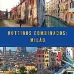 Roteiros combinados na Itália: Milão e cidades próximas