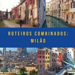 Roteiros combinados Milao