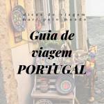 O que fazer em Portugal Passo a Passo: Guia de viagem