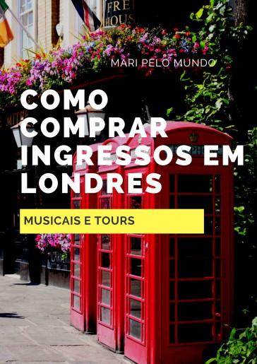 Como comprar Ingressos em Londres - Shows e Musicais