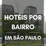 Onde ficar em São Paulo: Melhores bairros e hotéis