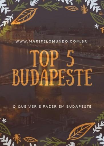Top 5 Budapeste o que ver e fazer