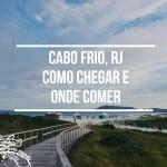 Cabo Frio com crianças: Como chegar e onde comer