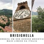 Brisighella – Uma das mais belas cidades medievais da Itália