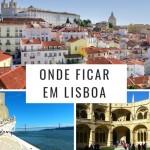 Onde ficar em Lisboa: Por bairro