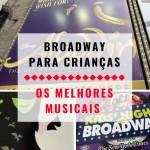 Broadway para crianças: os melhores shows em cartaz!
