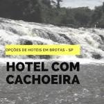 Hotéis em Brotas com cachoeira