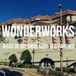 Wonderworks – Orlando além dos parques