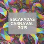 Escapadas de Carnaval – 2019