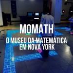 MoMath – O museu da Matemática em Manhattan