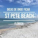Conheça St Pete Beach na Florida