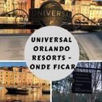Os hotéis do complexo da Universal Orlando Resorts