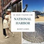 O que fazer em National Harbor – Maryland