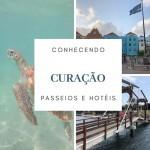 O que fazer em Curaçao e onde ficar