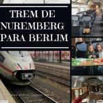 Como ir de Nuremberg para Berlim de Trem