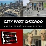 CityPASS Chicago – Vale a pena?