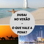 Dubai no verão: O que vale a pena?