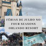 Novidades para férias de julho no Four Seasons Orlando
