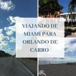 Viajando de Miami para Orlando de carro