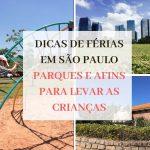 Dicas de Férias em São Paulo – Parques e Afins