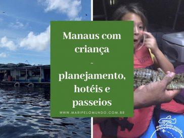 Manaus com criança planejamento hoteis e passeiosManaus com criança planejamento hoteis e passeios