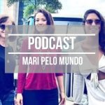 Podcast de Viagem Mari Pelo Mundo