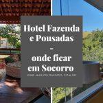 Hotéis Fazenda e pousadas deSocorro(SP): Onde ficar?