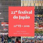 O 22ª edição Festival do Japão 2019 em São Paulo