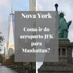 Nova York – Como ir do JFK para Manhattan