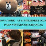 Nova York – 11 melhores lojas para visitar com crianças