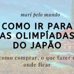 Como ir para as Olimpíadas de Tóquio?