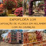 Expoflora 2019 – Visitando com as crianças