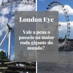 London Eye – Vale a pena?