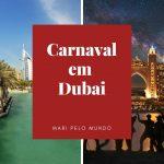 Carnaval em Dubai: Existe?
