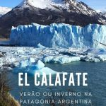 Verão ou inverno em El Calafate – Patagônia Argentina